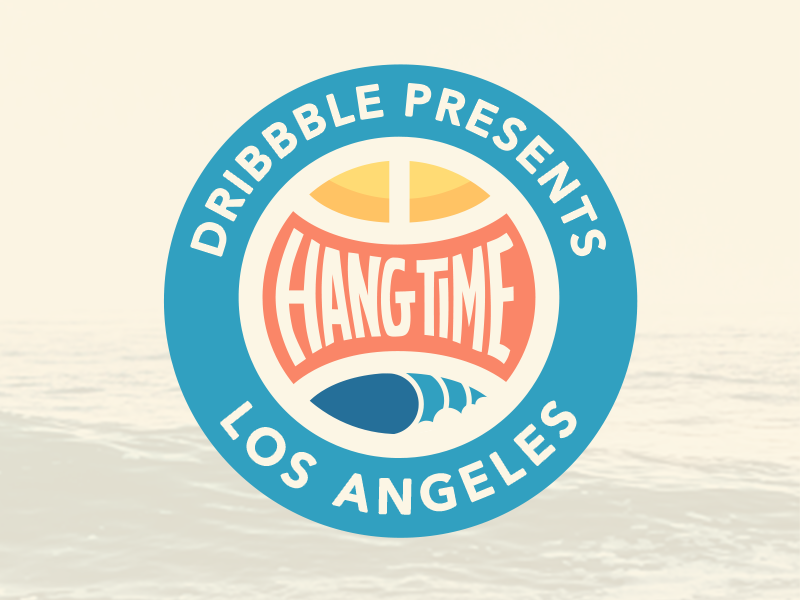 Dribbble Presents Hang Time Los Angeles conference design hang time
