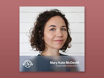 Overtime with Mary Kate McDevitt teaching podcast lettering illustration design overtime