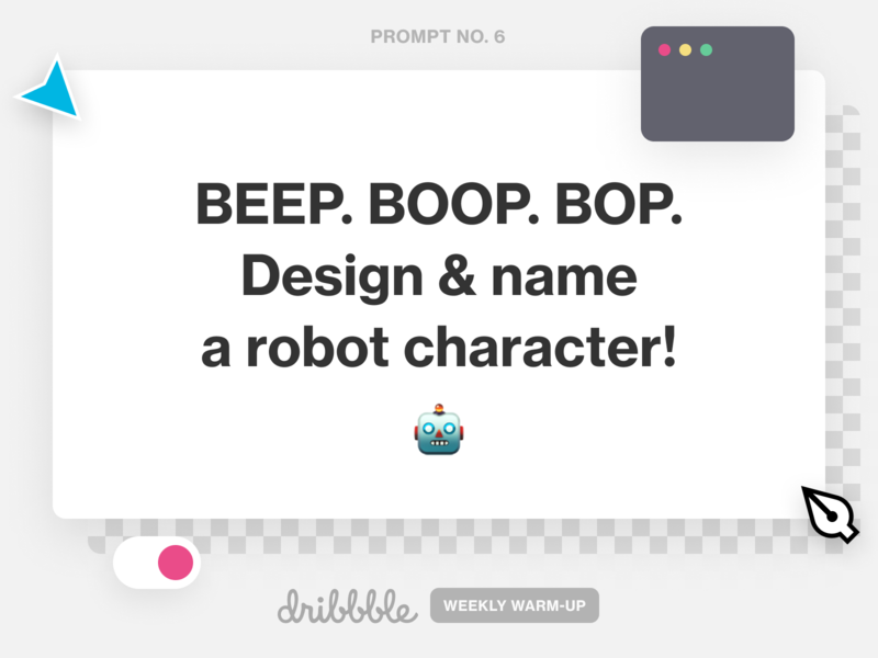 Design a Robot Character robot robots experiment learn fun play prompt community design weekly warm-up dribbbleweeklywarmup
