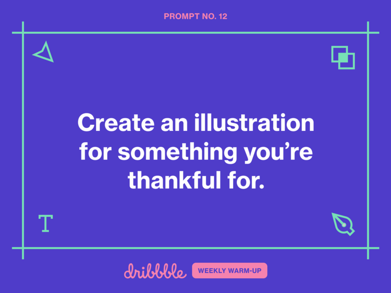 Create an Illustration for Something You're Thankful For fun illustration design illustration thankful community growing learning challenge prompt weekly warm-up dribbbleweeklywarmup
