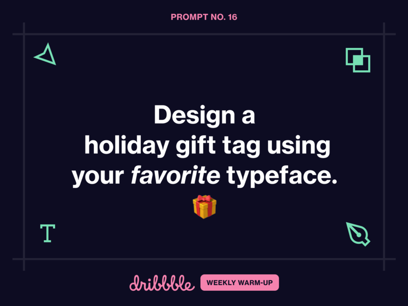 Design a Holiday Gift Tag Using Your Favorite Typeface holidays fun practice growing learning prompt challenge community design weekly warm-up dribbblweeklywarmup