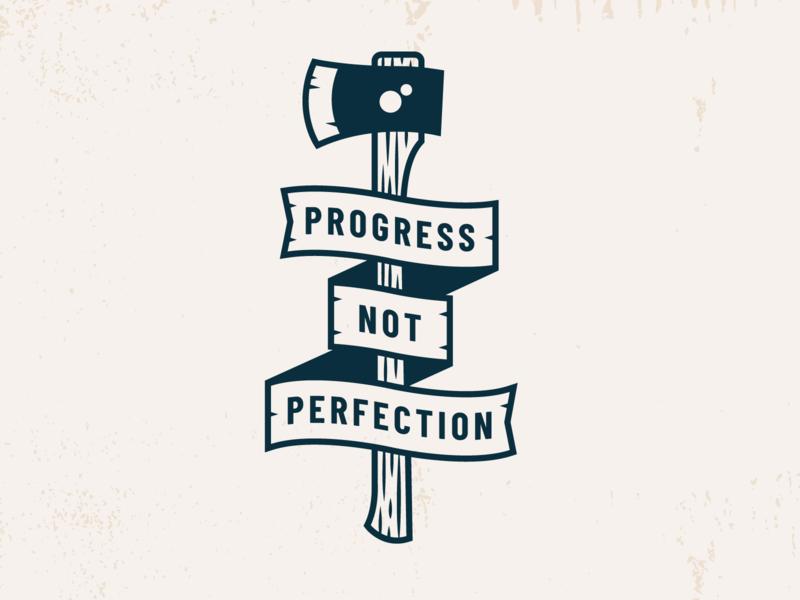 Keep on Choppin' motto banner axe illustration progress wood chop grind grit texture