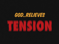 God relieves tension
