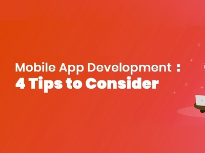 Mobile App Development 4 Tips To Consider thumb min