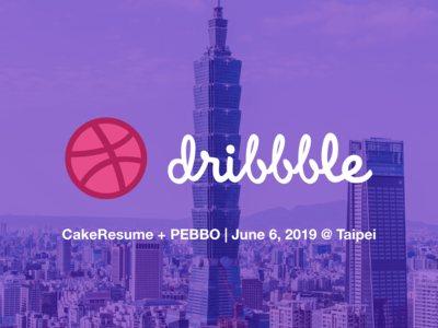 1st Taipei Dribbble Meetup | CakeResume x PEBBO