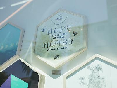 """""""Hope and Honey"""", 2014. hope honey bee hexagon typography"""