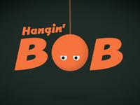Hangin' Bob