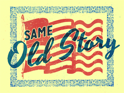 Same Old Story typography america