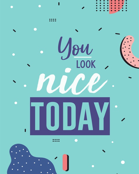 you look nice today lettering website web vector ux ui logo typography illustrator illustration icon graphic design flat design character art