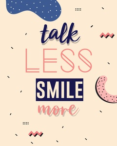 talk less, smile more