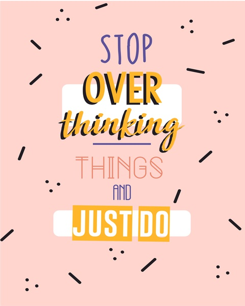 stop overthingking things and just do photoshop animation minimal branding lettering website web vector ux ui typography logo illustrator illustration icon graphic design flat design character art