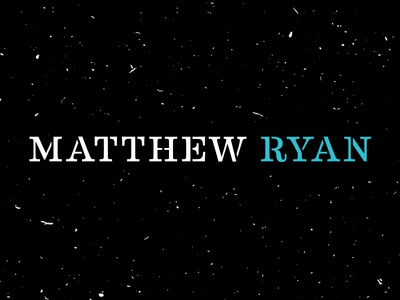 Matthew Ryan :: Lettering / Word Mark