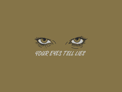 Eyes Tell Lies typography hand lettering lettering vector lies eyes illustration