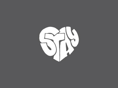 Stay type heart hand lettering branding lettering illustration