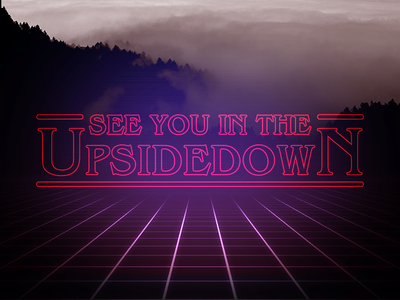 Stranger Things - See You In The Upsidedown netflix photoshop stranger things