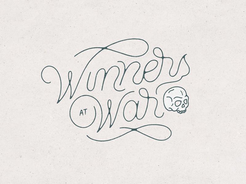 Winners At War design handlettering font handmade texture illustration skull hand lettering typography type script lettering survivor