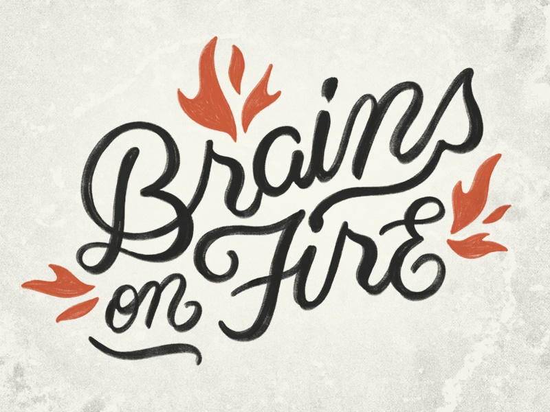 Brains On Fire quote font handmade handlettering typography type lettering