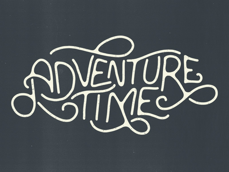 Adventure Time quote font handmade handlettering typography type lettering