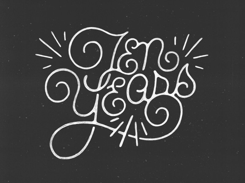 Ten Years quote font handmade handlettering typography type lettering