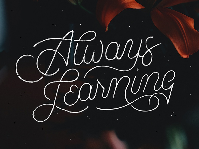 Always Learning photo texture script typography type hand lettering lettering