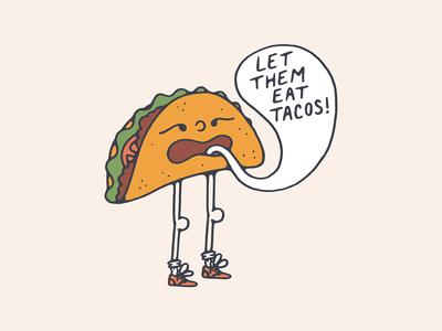 Let Them Eat Tacos!