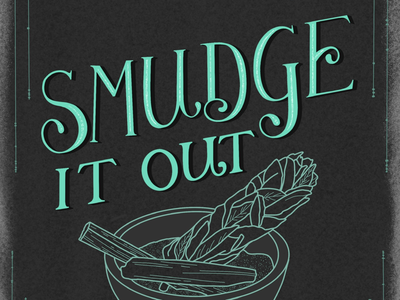 Smudge it out