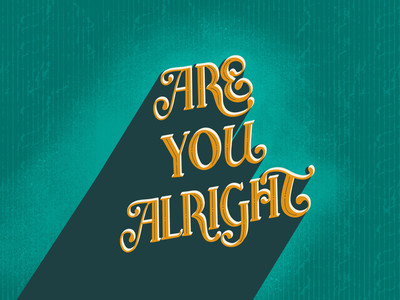Are you alright? Lettering