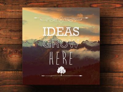 Ideas Grow Here