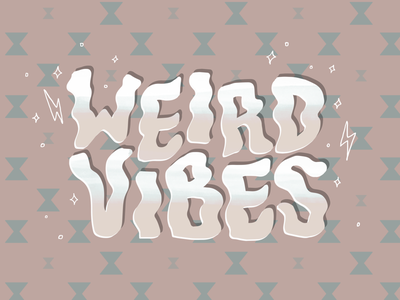 Weird Vibes Only wavy letters wiggly vibes teal pattern mauve odd weird hand lettering lettering