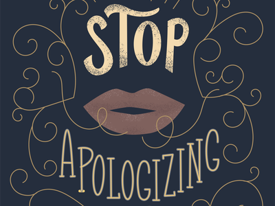 Stop Apologizing mentalhealth self help motivational quotes vintage ornate flourishes vector hand lettered digital typography texture lettering illustration