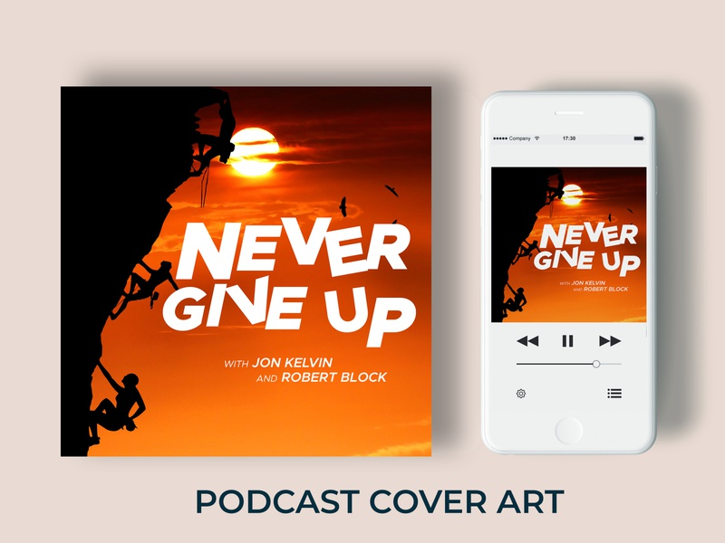 Never Give Podcast Cover Art - Album Cover Design marketing business illustrator photoshop illustration fiverr facebook dribbble web podcast cover art logo flyer design advertisement graphic design