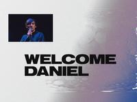 Welcome Daniel