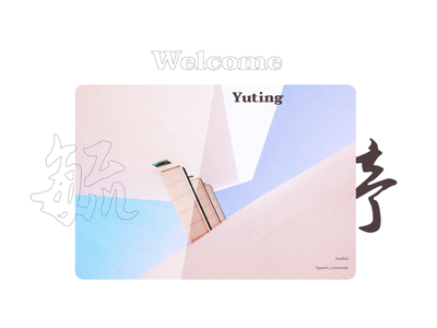 Welcome Yuting chinese asian dribbble typography design invite welcome
