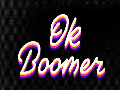 OK Boomer 😏 memes lettering procreate typography modern calligraphy calligraphy handlettering okboomer