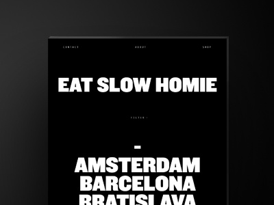Eat Slow homie concepts