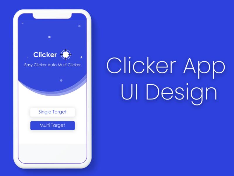Clicker App UI Design graphic photoshop appui ui design application app design ui app design