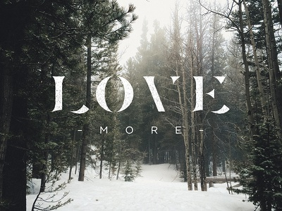 Love More love clean lettering