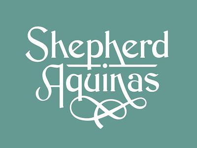 Shepherd Aquinas   Born Aug 19th shepherd aquinas serif clean typography handdrawntype handlettering lettering