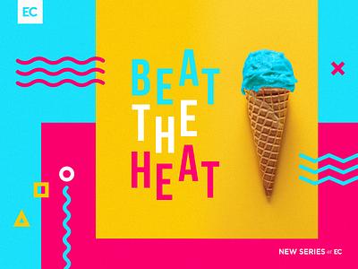 Beat the Heat - Sermon Art sermon art sermon sermon series beat heat ice cream summer neon bold line art squiggle 90s