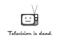 Television is dead
