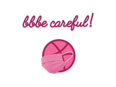 bbbe creative, but bbbe careful out there! dribbble art typography script logo medical care america vector art dribbbleweeklywarmup coronavirus covid-19