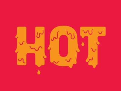 HOT fire hot typography type lettering hand done melting ooze gooey dripping drip