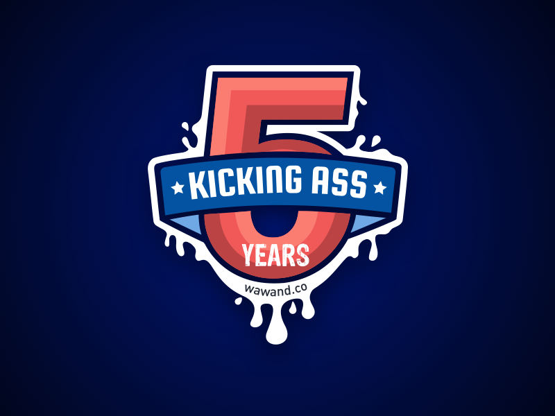 5 Years Kicking Ass! number team wawandco fifth five kick ass development company mobile web anniversary 5 years