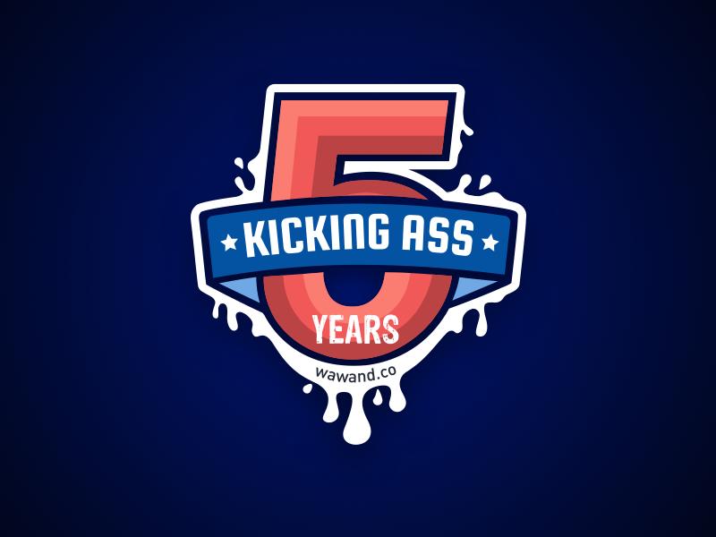 5 Years Kicking Ass! number team wawandco fifth five kick ass development company mobile web anniversary 5 years