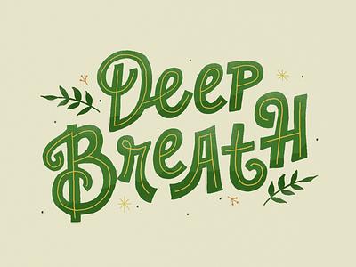 Deep Breath quote letter design illustration handtype handlettering letters lettering type typography