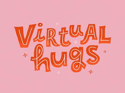 Virtual Hugs hugs virtual letter design illustration handtype handlettering letters lettering type typography