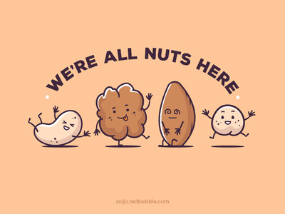 We're All Nuts Here! cashew almond hazelnut characters wallnut drawing funny tshirt vector illustration cartoon illustration nuts
