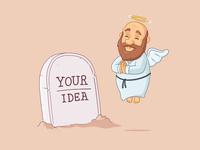 R.I.P. Your Idea