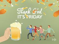 Thank God. It's Friday