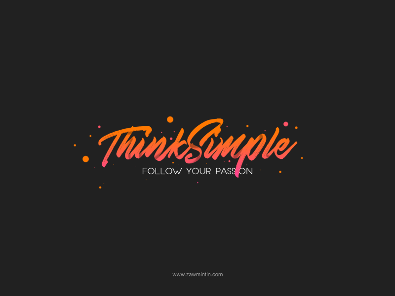 Think Simple, Follow Your Passion passion follow simple think